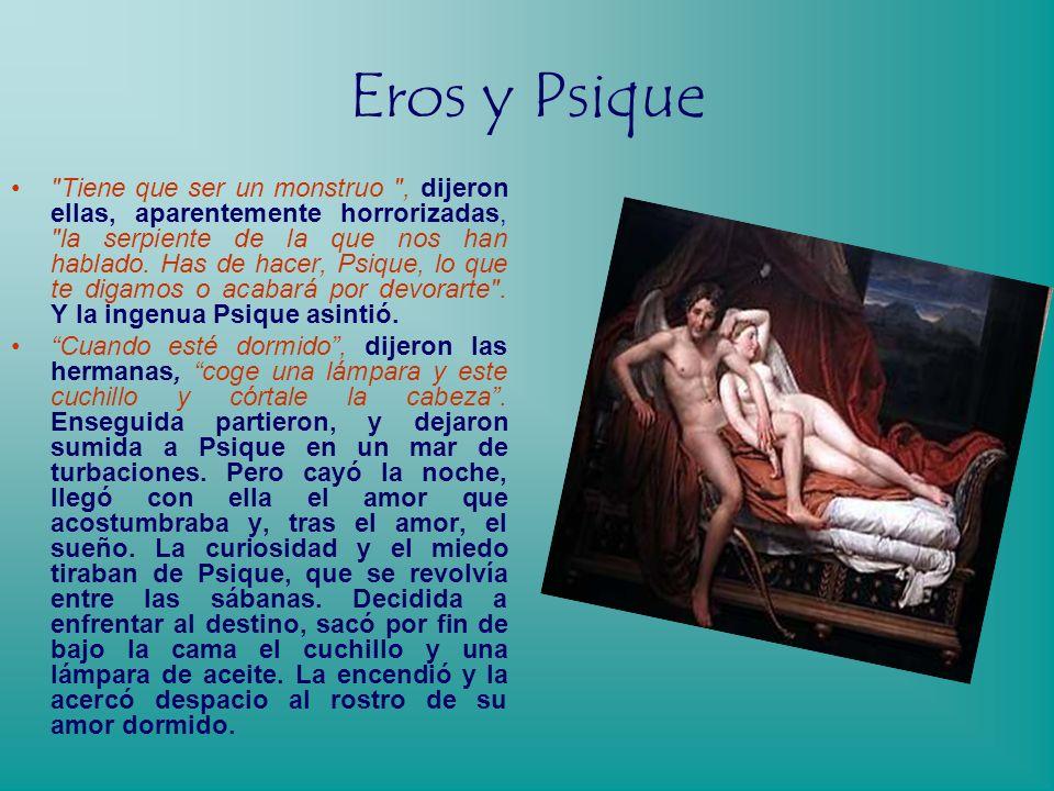 Eros y Psique Con el tiempo, y como no podía ser de otra forma, Psique quedó encinta. Pidió entonces a su marido que hiciera llegar a sus hermanas de