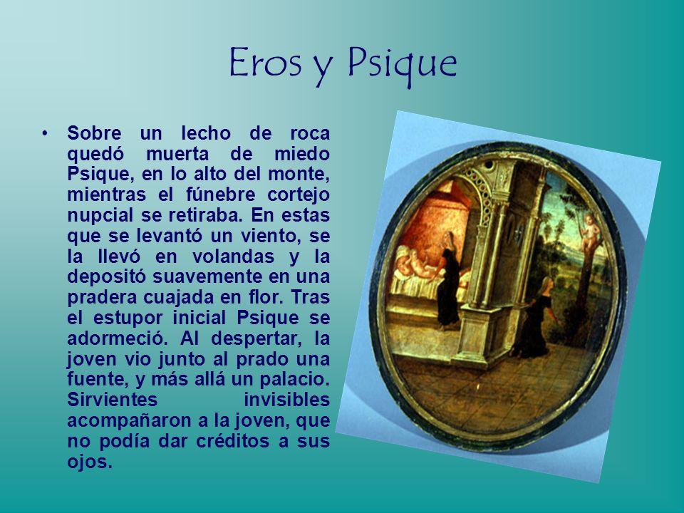 Eros y Psique Al tiempo después las dos hijas mayores contrajeron matrimonio y al ver que la menor no tenía pretendientes, su padre consultó al orácul
