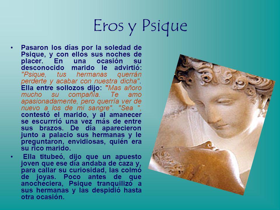Eros y Psique Pasaron los días por la soledad de Psique, y con ellos sus noches de placer.