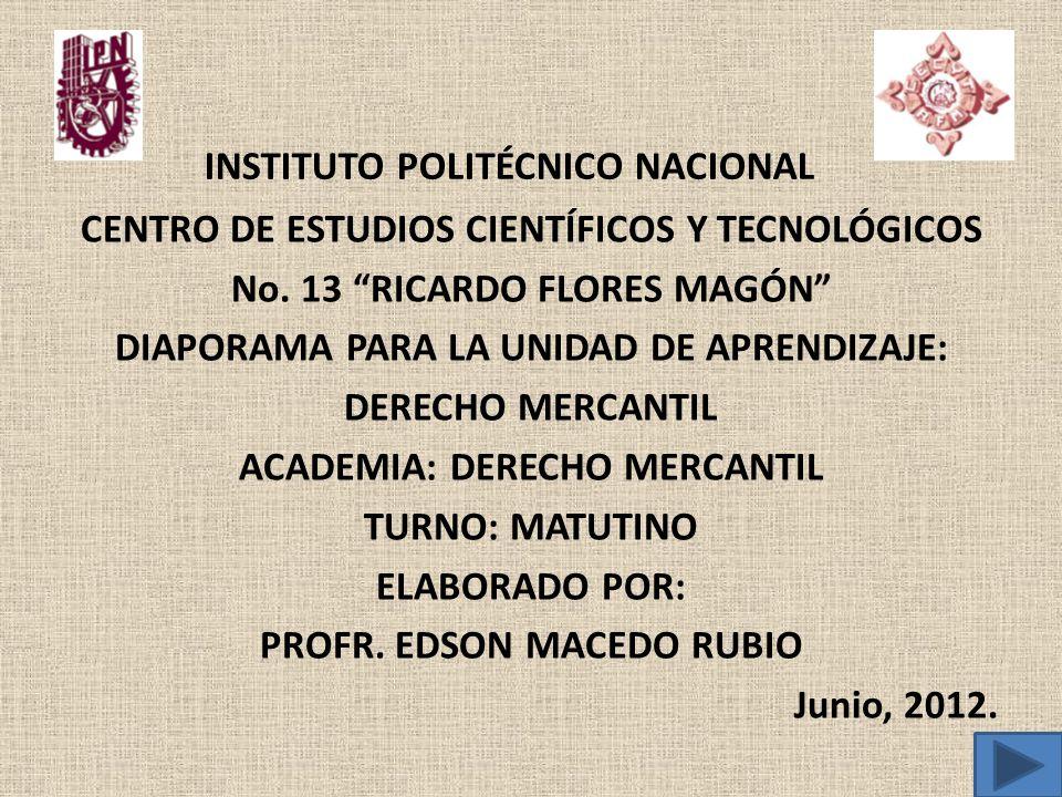 INSTITUTO POLITÉCNICO NACIONAL CENTRO DE ESTUDIOS CIENTÍFICOS Y TECNOLÓGICOS No. 13 RICARDO FLORES MAGÓN DIAPORAMA PARA LA UNIDAD DE APRENDIZAJE: DERE