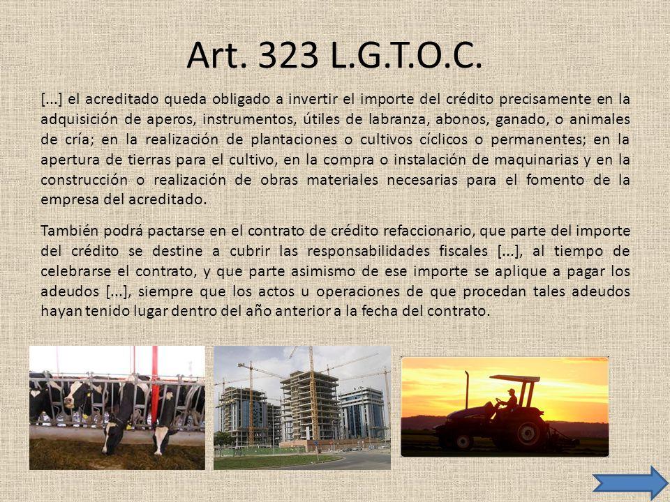 Art. 323 L.G.T.O.C. [...] el acreditado queda obligado a invertir el importe del crédito precisamente en la adquisición de aperos, instrumentos, útile