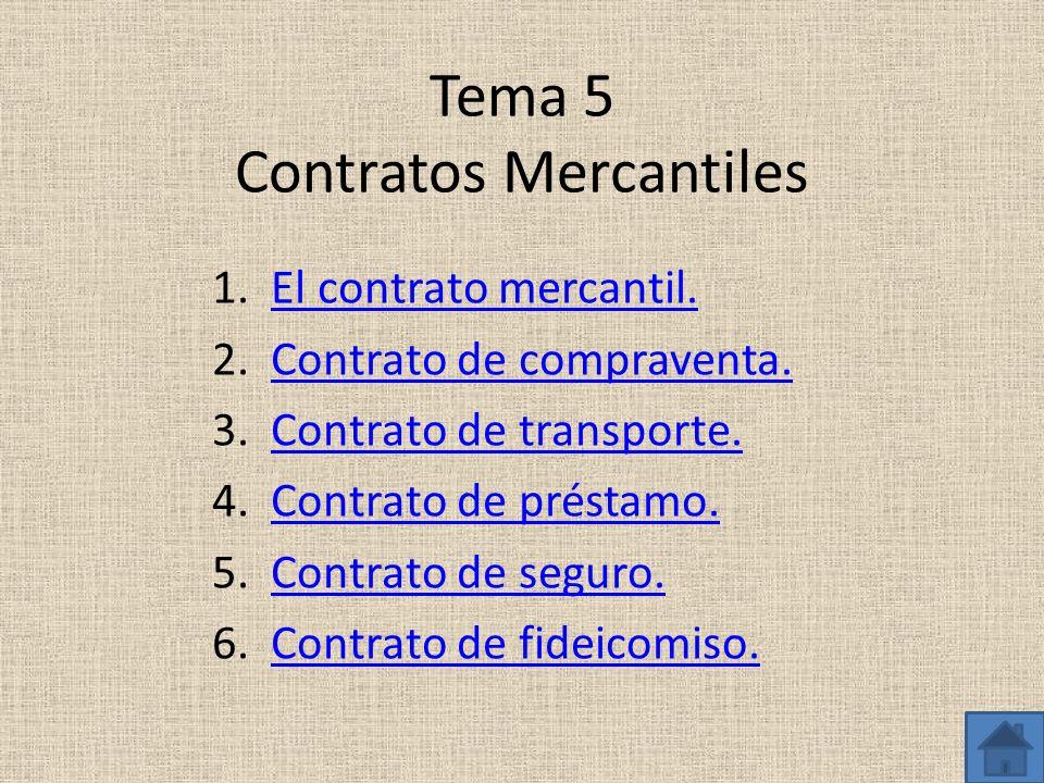 Tema 5 Contratos Mercantiles 1.El contrato mercantil.El contrato mercantil. 2.Contrato de compraventa.Contrato de compraventa. 3.Contrato de transport