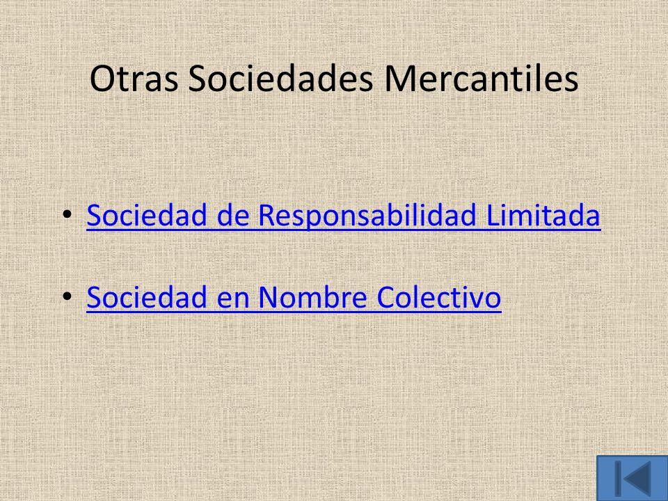 Otras Sociedades Mercantiles Sociedad de Responsabilidad Limitada Sociedad en Nombre Colectivo