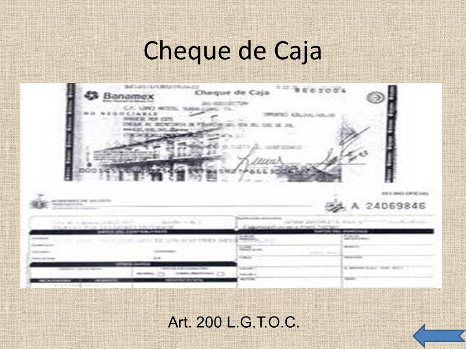 Cheque de Caja Art. 200 L.G.T.O.C.
