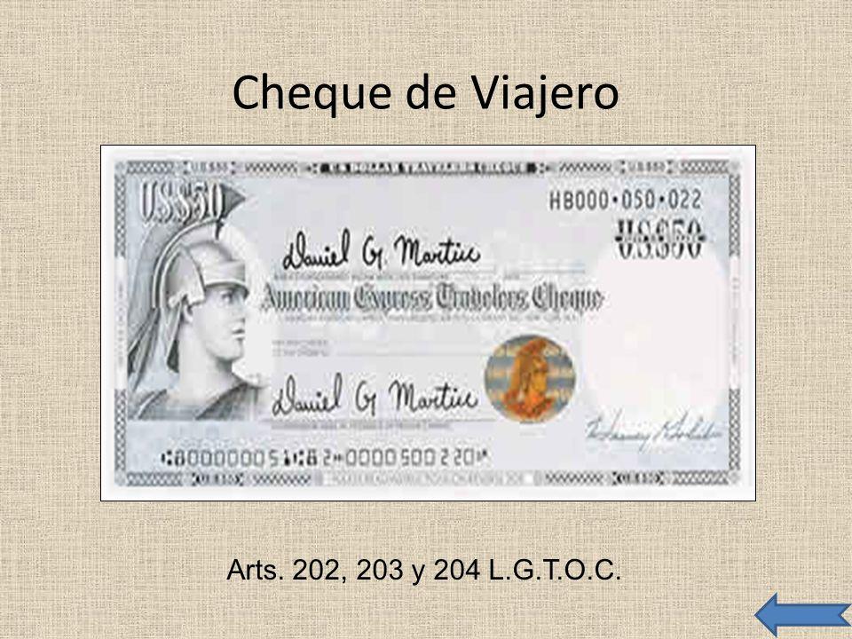 Cheque de Viajero Arts. 202, 203 y 204 L.G.T.O.C.