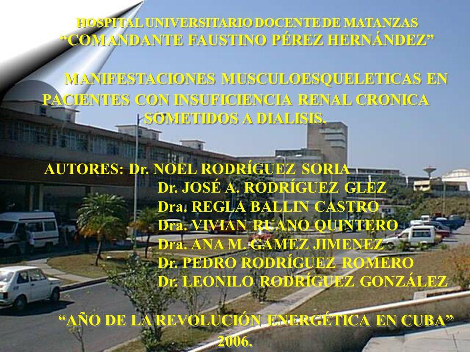 MANIFESTACIONES MUSCULOESQUELETICAS EN PACIENTES CON INSUFICIENCIA RENAL CRONICA SOMETIDOS A DIALISIS. HOSPITAL UNIVERSITARIO DOCENTE DE MATANZAS COMA