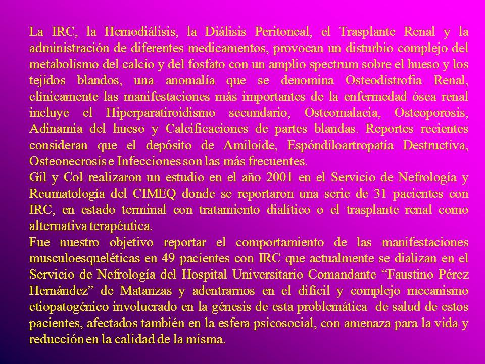 La IRC, la Hemodiálisis, la Diálisis Peritoneal, el Trasplante Renal y la administración de diferentes medicamentos, provocan un disturbio complejo de