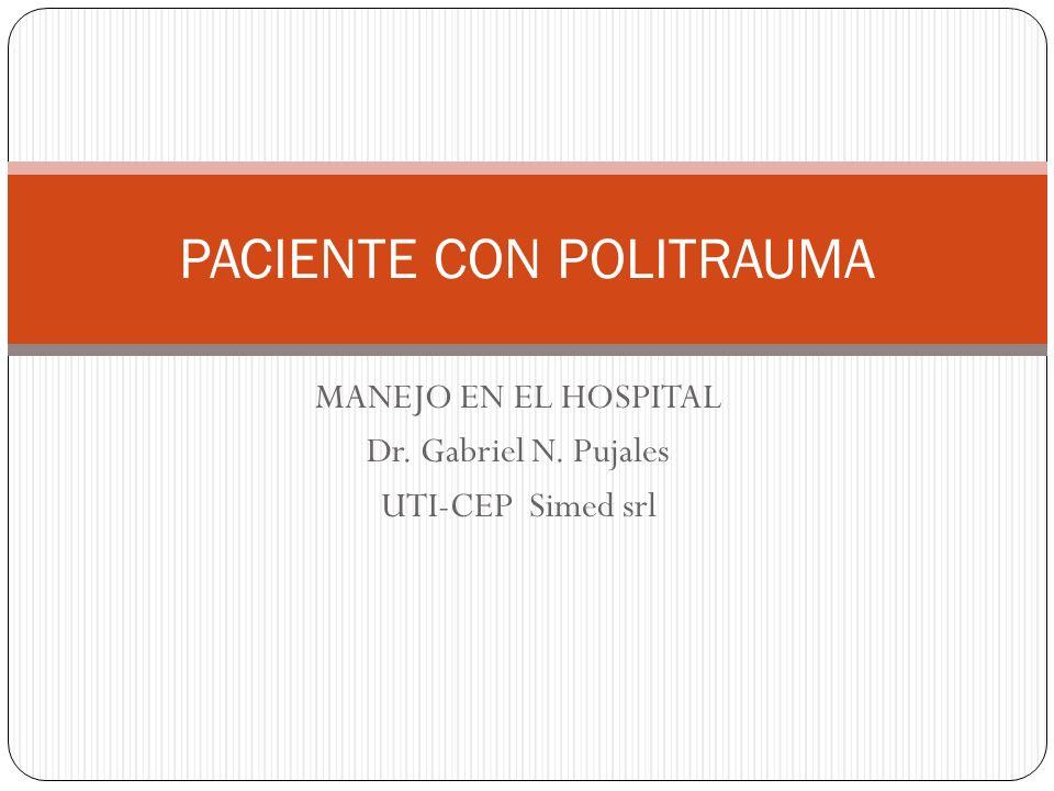 MANEJO EN EL HOSPITAL Dr. Gabriel N. Pujales UTI-CEP Simed srl PACIENTE CON POLITRAUMA