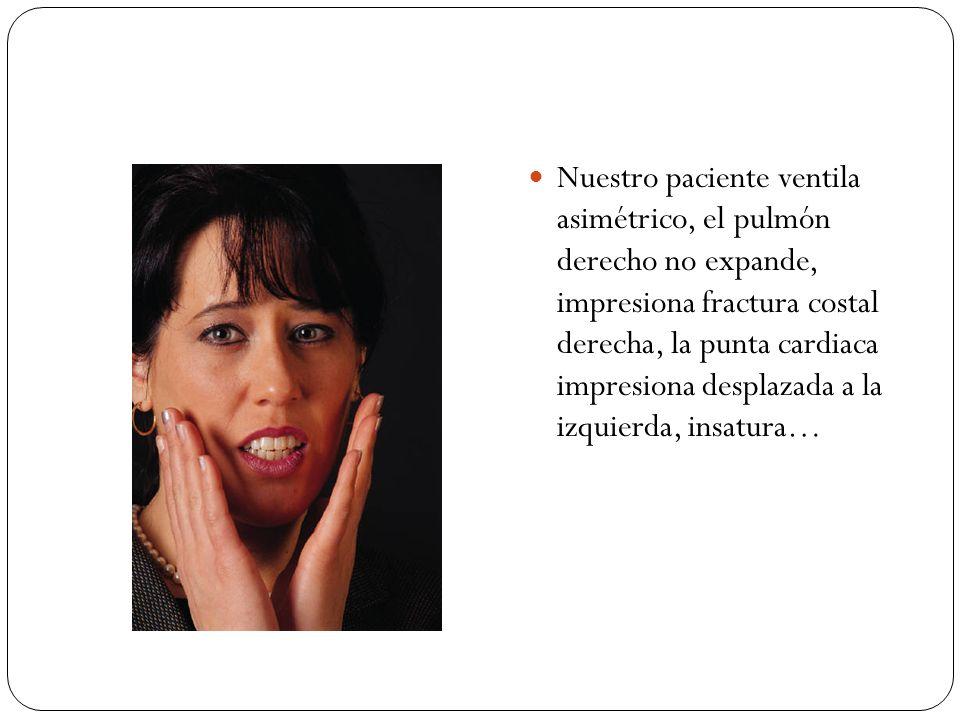 Nuestro paciente ventila asimétrico, el pulmón derecho no expande, impresiona fractura costal derecha, la punta cardiaca impresiona desplazada a la iz
