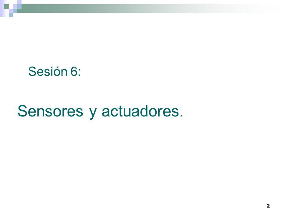 2 Sesión 6: Sensores y actuadores.