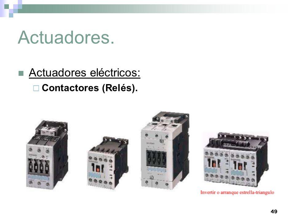 49 Actuadores. Actuadores eléctricos: Contactores (Relés).