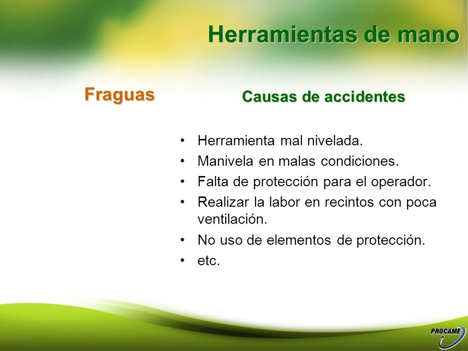 Causas de accidentes Sopletes Uso por personal no calificado. Operar el equipo donde existan materiales combustibles. Usarlos con sopletes o mangueras