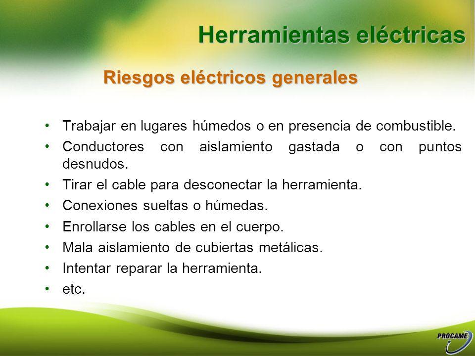 Riesgos: Variadas lesiones por Shock eléctrico, pudiendo llegar a producir la muerte. Herramientas eléctricas
