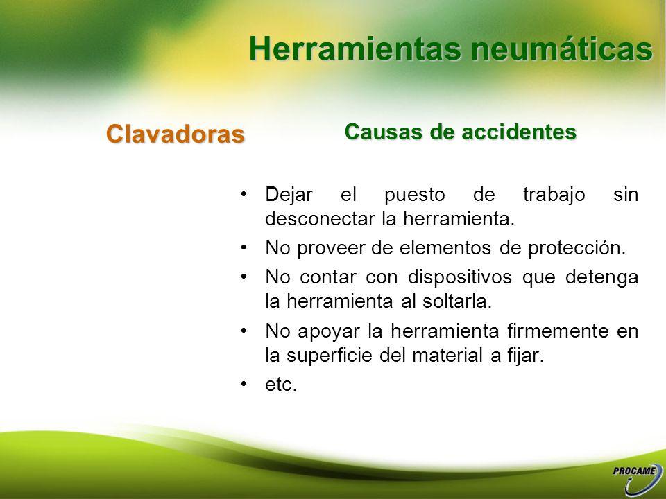 Martilloperforador. Causas de accidentes Herramientas neumáticas No usar elementos de protección. Uso por personas no capacitadas. Gatillo no detiene