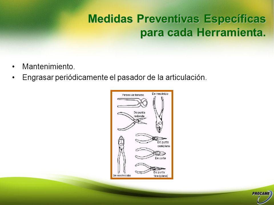Medidas Preventivas Específicas para cada Herramienta. Utilización de Alicates: Los alicates no deben utilizarse en lugar de las llaves, ya que sus mo