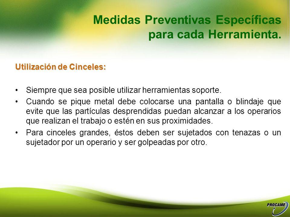 Medidas Preventivas Específicas para cada Herramienta. Para uso normal, la colocación de una protección anular de esponja de goma, puede ser una soluc
