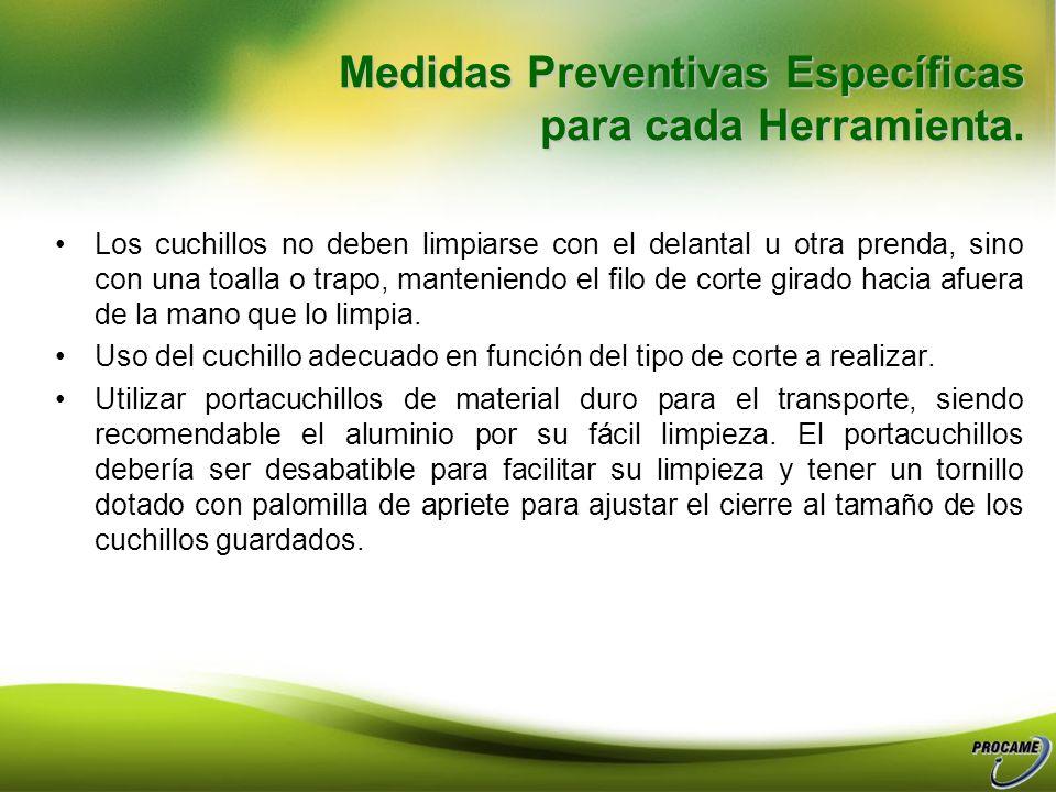 Medidas Preventivas Específicas para cada Herramienta. Extremar las precauciones al cortar objetos en pedazos cada vez más pequeños. No deben utilizar