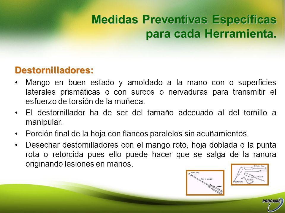 Medidas Preventivas Específicas para cada Herramienta. Guardar los cuchillos protegidos. Mantener distancias apropiadas entre los operarios que utiliz