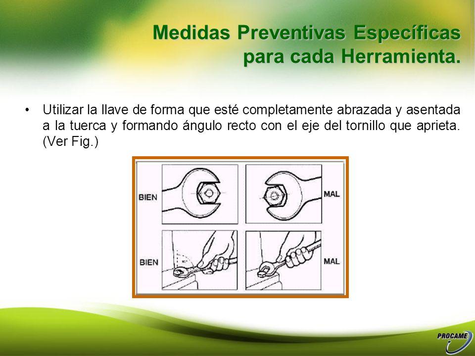 Utilización de Llaves: Efectuar la torsión girando hacia el operario, nunca empujando. (Ver Fig.) Al girar asegurarse que los nudillos no se golpean c