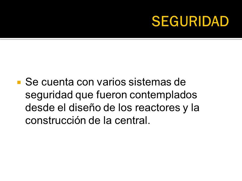 Se cuenta con varios sistemas de seguridad que fueron contemplados desde el diseño de los reactores y la construcción de la central.