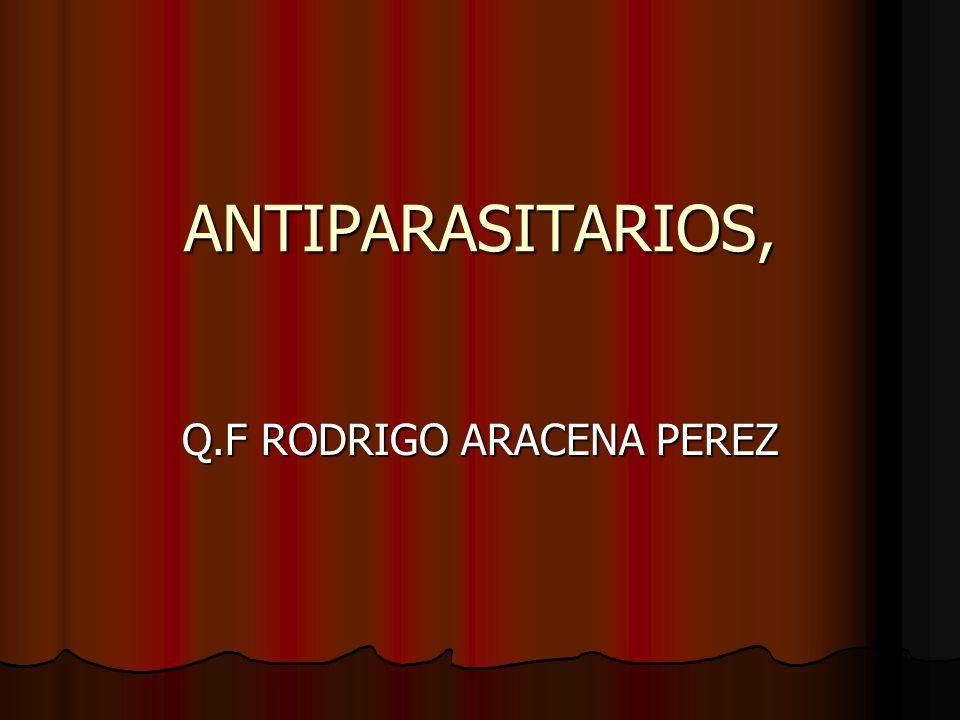 ANTIPARASITARIOS, Q.F RODRIGO ARACENA PEREZ