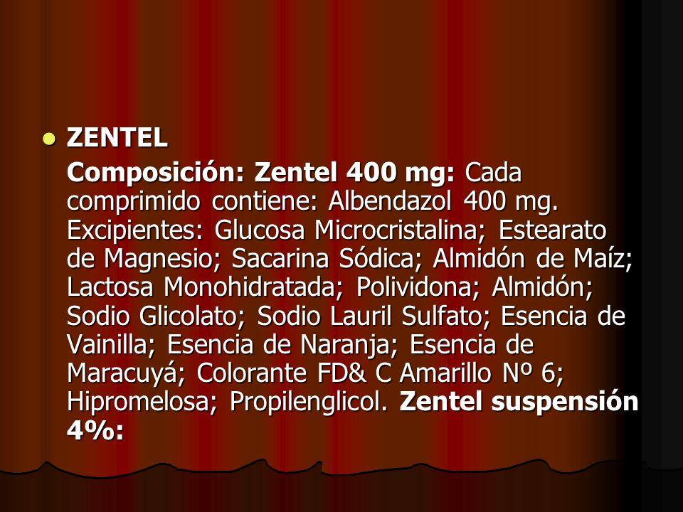 ZENTEL ZENTEL Composición: Zentel 400 mg: Cada comprimido contiene: Albendazol 400 mg. Excipientes: Glucosa Microcristalina; Estearato de Magnesio; Sa