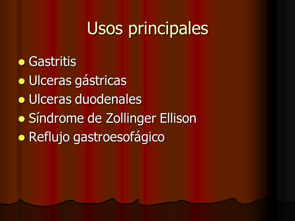 Usos principales Gastritis Gastritis Ulceras gástricas Ulceras gástricas Ulceras duodenales Ulceras duodenales Síndrome de Zollinger Ellison Síndrome de Zollinger Ellison Reflujo gastroesofágico Reflujo gastroesofágico