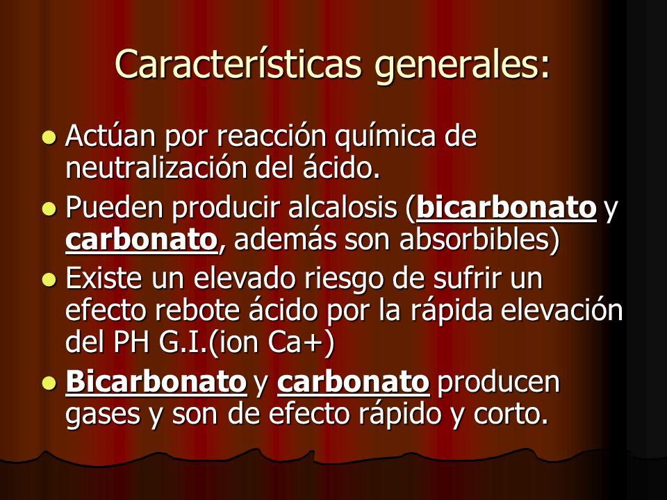 Características generales: Actúan por reacción química de neutralización del ácido. Actúan por reacción química de neutralización del ácido. Pueden pr