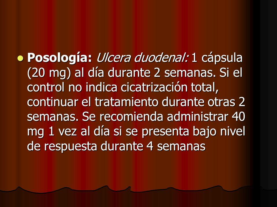 Posología: Ulcera duodenal: 1 cápsula (20 mg) al día durante 2 semanas. Si el control no indica cicatrización total, continuar el tratamiento durante