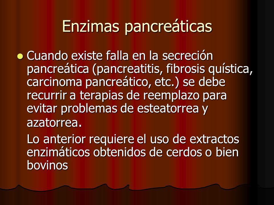 Enzimas pancreáticas Cuando existe falla en la secreción pancreática (pancreatitis, fibrosis quística, carcinoma pancreático, etc.) se debe recurrir a terapias de reemplazo para evitar problemas de esteatorrea y azatorrea.