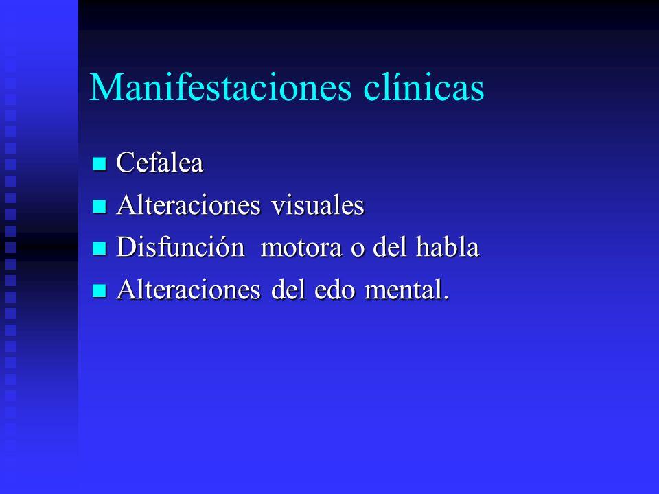 Manifestaciones clínicas Cefalea Cefalea Alteraciones visuales Alteraciones visuales Disfunción motora o del habla Disfunción motora o del habla Alter