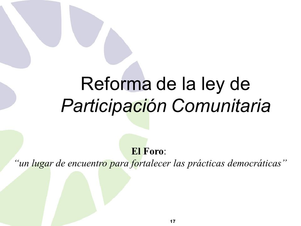 17 Reforma de la ley de Participación Comunitaria El Foro: un lugar de encuentro para fortalecer las prácticas democráticas