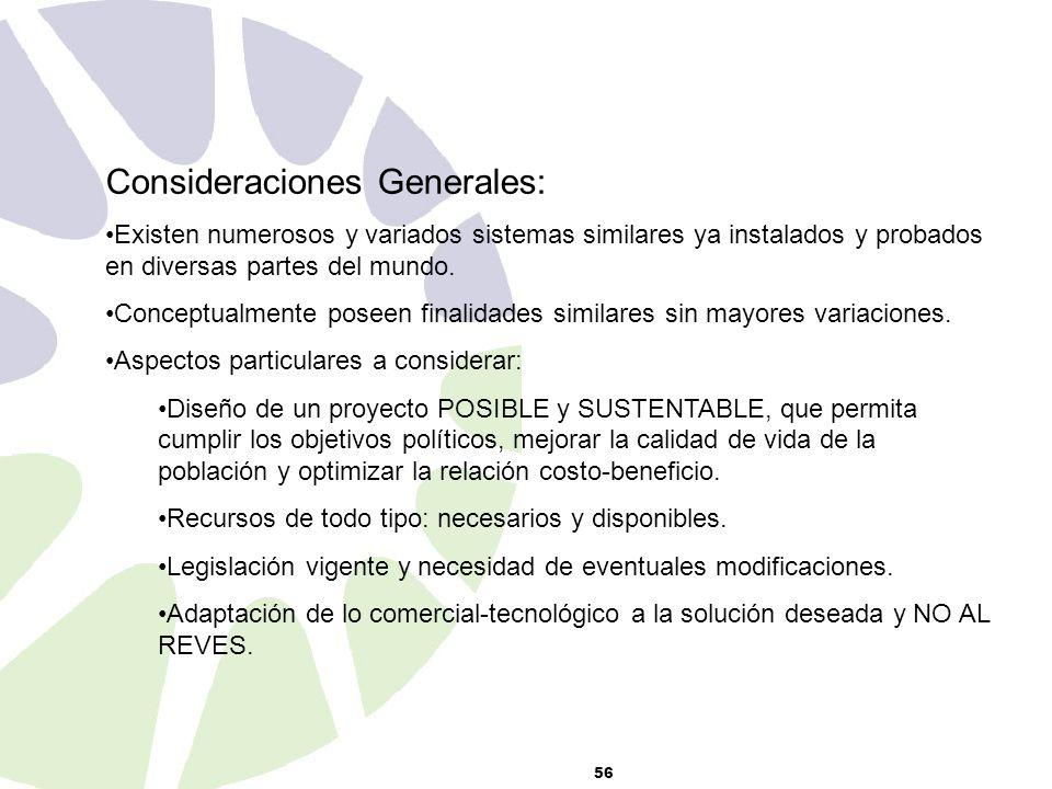 56 Consideraciones Generales: Existen numerosos y variados sistemas similares ya instalados y probados en diversas partes del mundo.