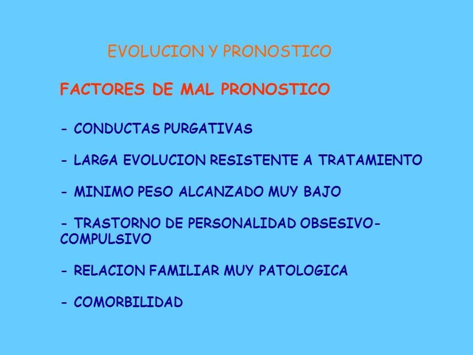 EVOLUCION Y PRONOSTICO FACTORES DE BUEN PRONOSTICO - EDAD TEMPRANA DE INICIO - MENOR MORTALIDAD Y CRONICIDAD - ESCASA DURACION DE PERIODO SINTOMATICO