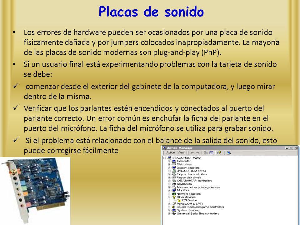 Placas de sonido Los errores de hardware pueden ser ocasionados por una placa de sonido físicamente dañada y por jumpers colocados inapropiadamente.