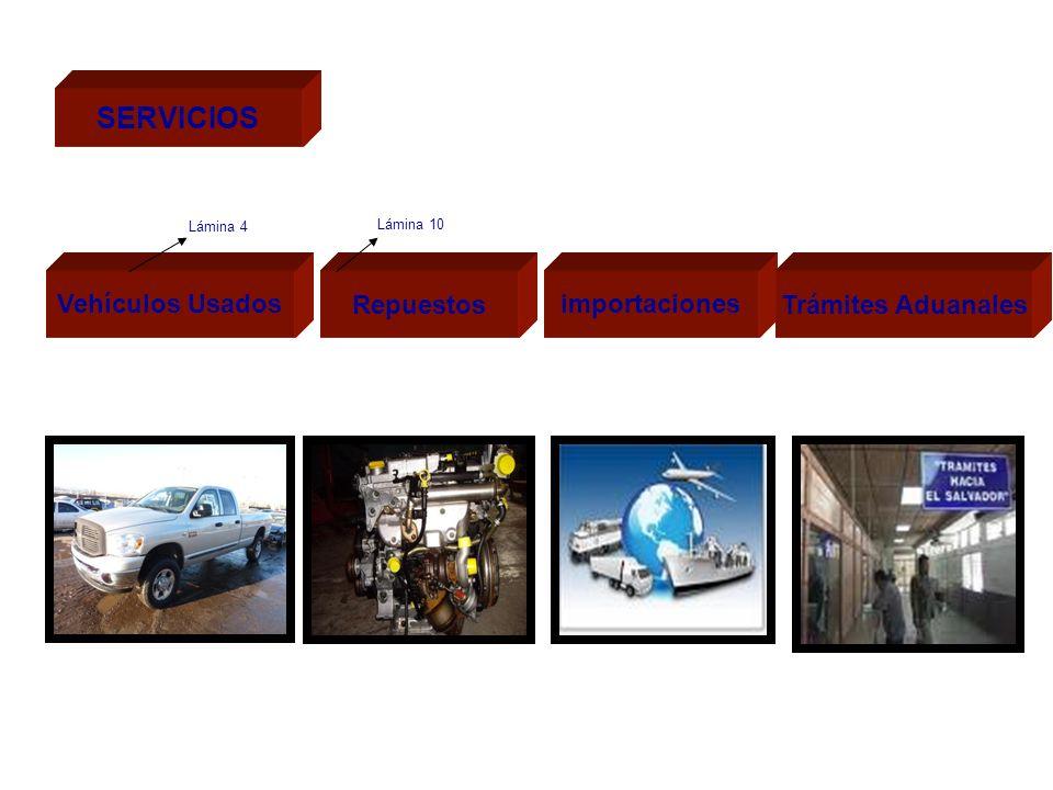 SERVICIOS Vehículos Usados Repuestos importaciones Trámites Aduanales Lámina 4 Lámina 10