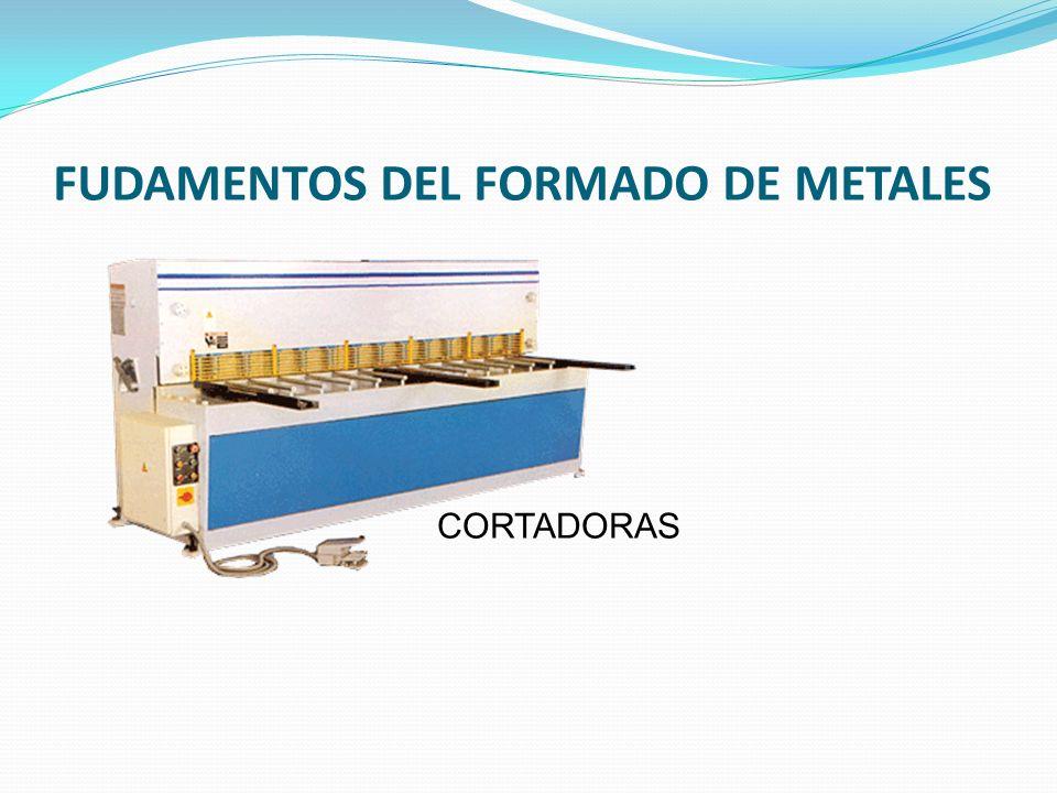 FUDAMENTOS DEL FORMADO DE METALES DOBLADORAS