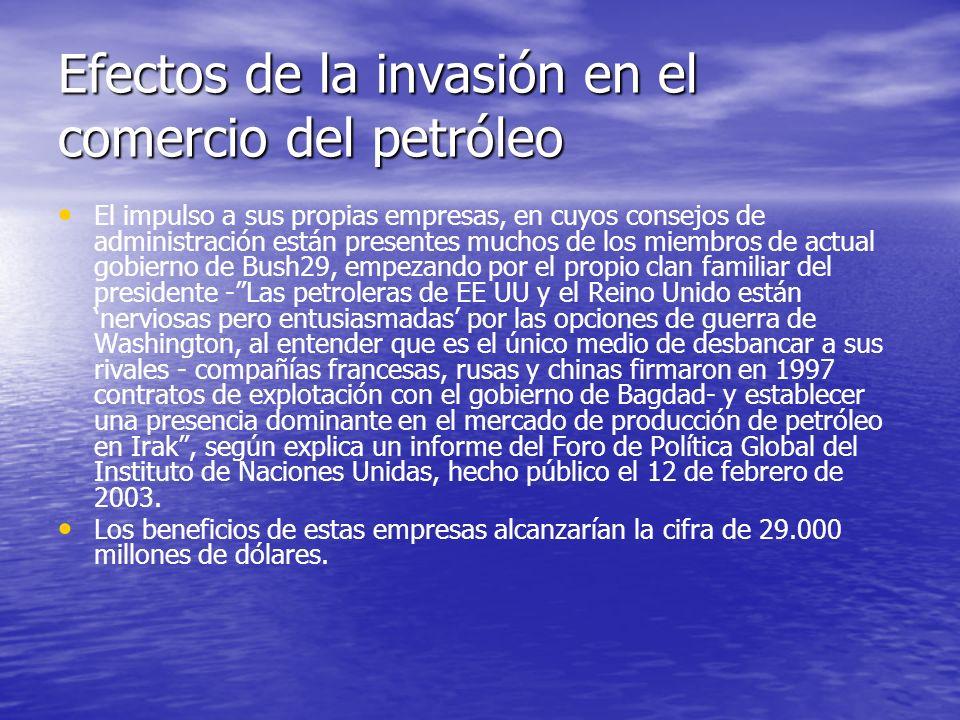 Efectos de la invasión en el comercio del petróleo El impulso a sus propias empresas, en cuyos consejos de administración están presentes muchos de lo