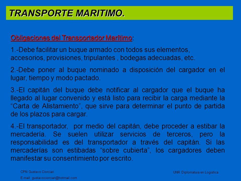 TRANSPORTE MARITIMO. CPN Gustavo Ciorciari E-mail: gustavociorciari@hotmail.com UNR Diplomatura en Logistica Obligaciones del Transportador Marítimo: