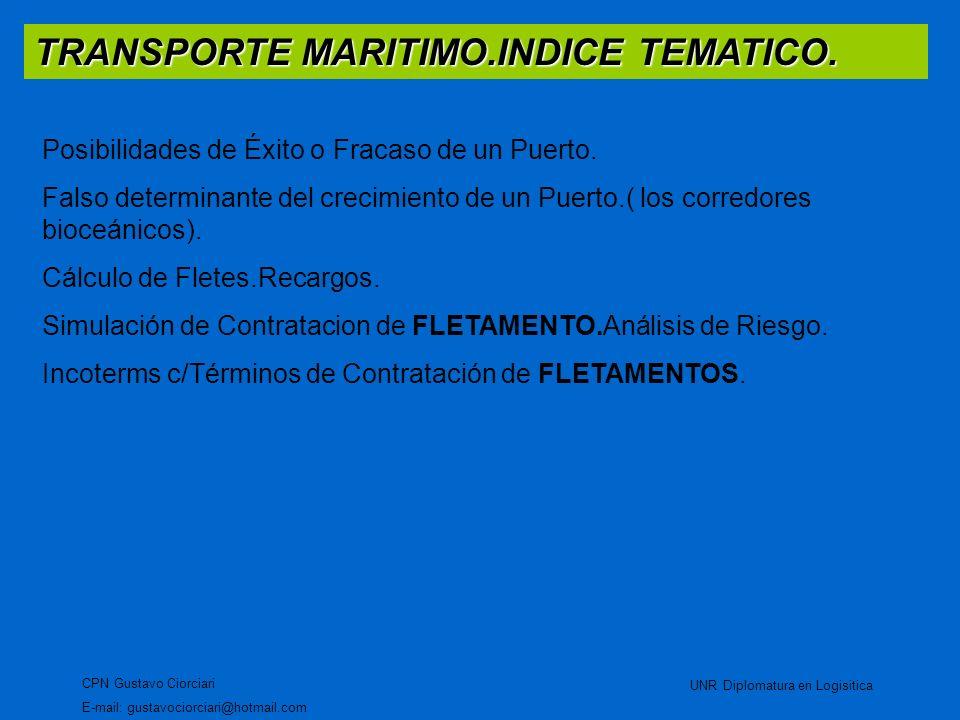 SEGUROS MARITIMOS CPN Gustavo Ciorciari E-mail: gustavociorciari@hotmail.com UNR Diplomatura en Logistica QUIEN ASUME LOS RIESGOS EN EL TRANSPORTE DE MERCADERIAS.