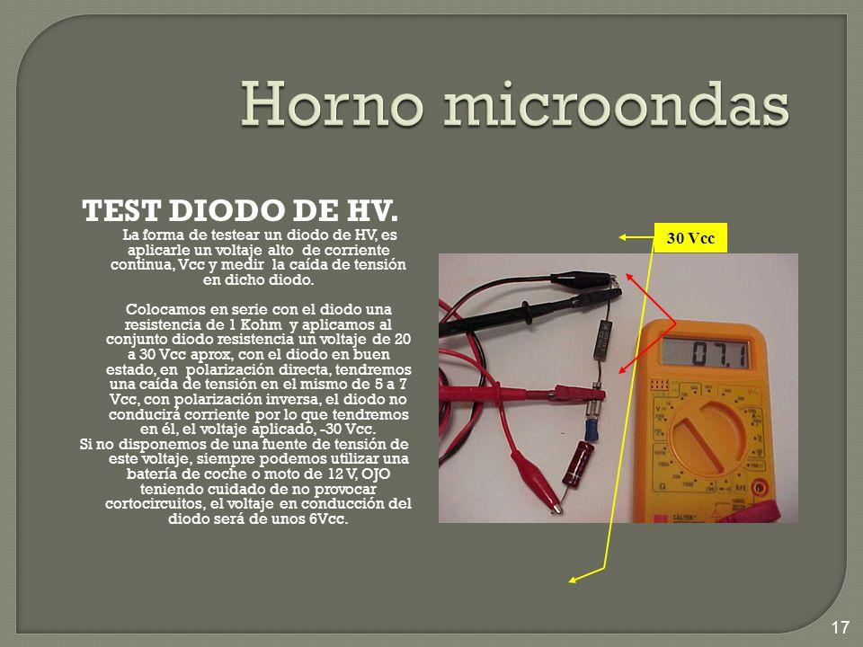 TEST DIODO DE HV. La forma de testear un diodo de HV, es aplicarle un voltaje alto de corriente continua, Vcc y medir la caída de tensión en dicho dio