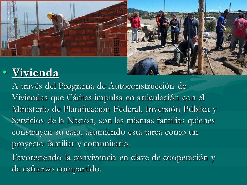 Vivienda A través del Programa de Autoconstrucción de Viviendas que Cáritas impulsa en articulación con el Ministerio de Planificación Federal, Invers