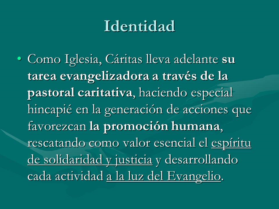 Identidad Como Iglesia, Cáritas lleva adelante su tarea evangelizadora a través de la pastoral caritativa, haciendo especial hincapié en la generación