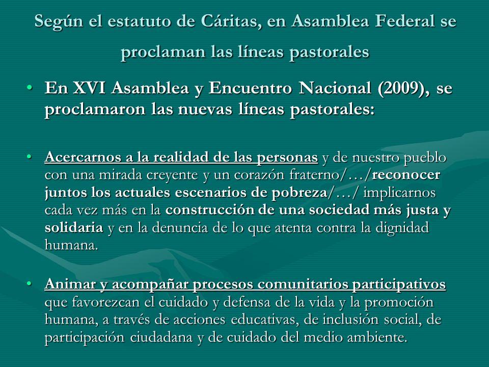 Según el estatuto de Cáritas, en Asamblea Federal se proclaman las líneas pastorales En XVI Asamblea y Encuentro Nacional (2009), se proclamaron las n