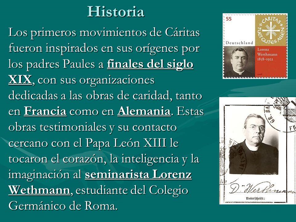 Historia Los primeros movimientos de Cáritas fueron inspirados en sus orígenes por los padres Paules a finales del siglo XIX, con sus organizaciones d