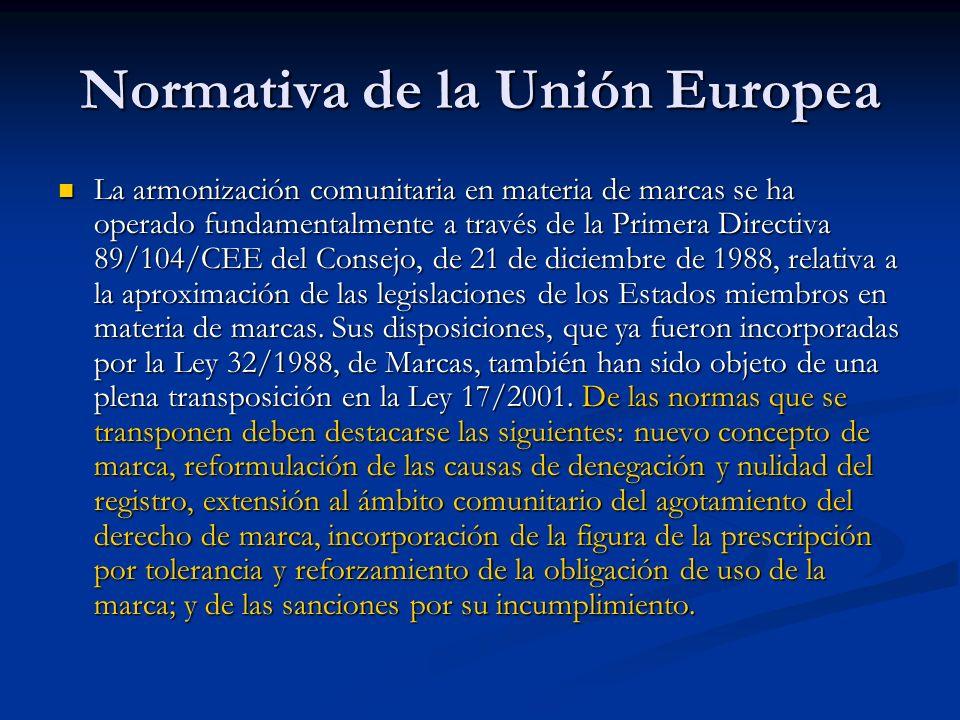 Normativa de la Unión Europea La armonización comunitaria en materia de marcas se ha operado fundamentalmente a través de la Primera Directiva 89/104/