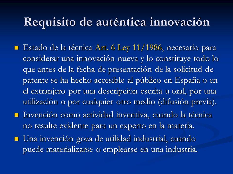 Requisito de auténtica innovación Estado de la técnica Art. 6 Ley 11/1986, necesario para considerar una innovación nueva y lo constituye todo lo que