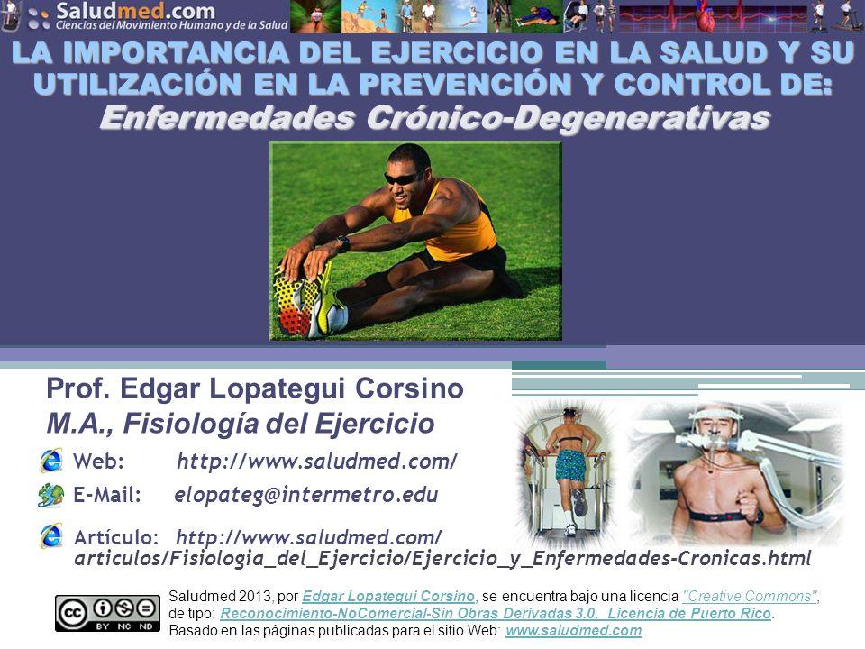 Copyright © 2013 Edgar Lopategui Corsino   Saludmed Los resultados no se afectan significativamente por masa corporal (peso), o por cambios en esta.