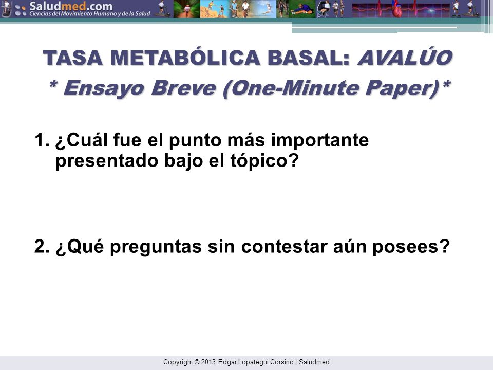 Copyright © 2013 Edgar Lopategui Corsino | Saludmed ERGOMETRÍA: AVALÚO * Diario Reflexivo* 1.¿Qué conceptos clarifiqué en la clase de hoy? 2. ¿En cuál