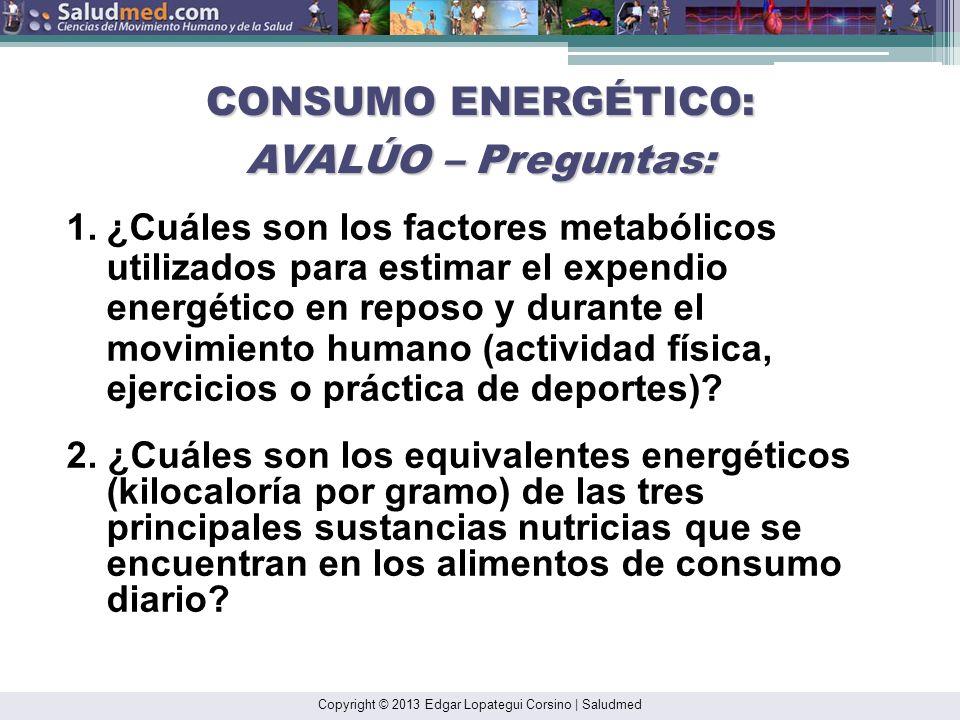Copyright © 2013 Edgar Lopategui Corsino | Saludmed ISÓTOPOS MARCADORES: AVALÚO * Preguntas y Respuesta* Basado en el tópico de calorimetría indirecta